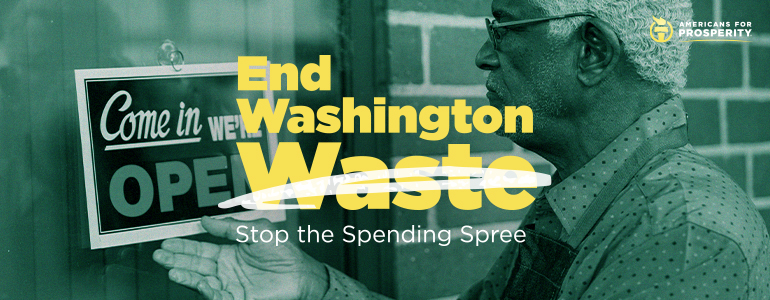 Click here to tell lawmakers to protect worker freedom by ending Washington waste and stopping the spending spree.
