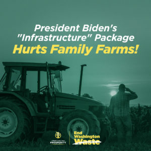 President Biden's infrastructure package hurts family farms!