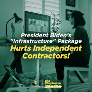 President Biden's infrastructure package hurts independent contractors!