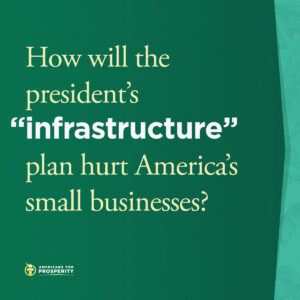 How will the president's infrastructure plan hurt America's small businesses?