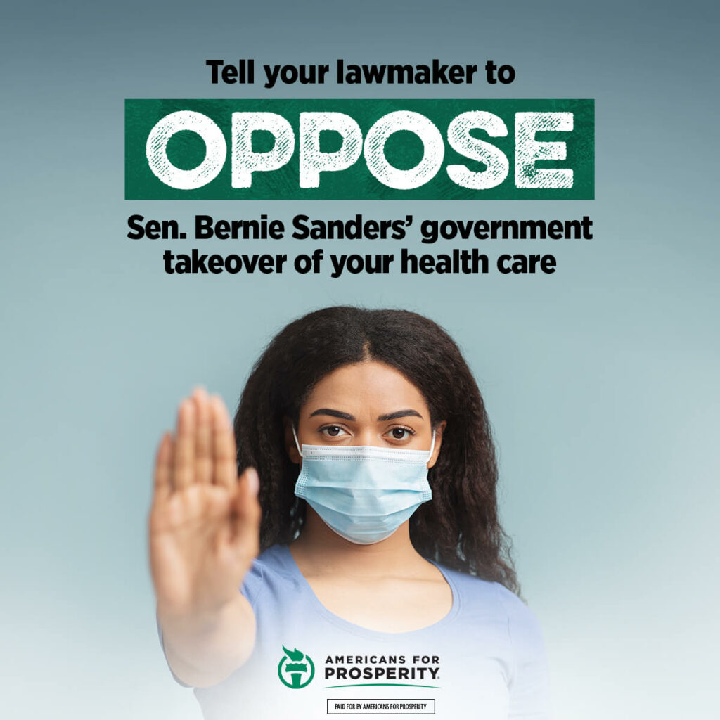 Click here to tell your lawmakers to oppose Senator Bernie Sanders' government takeover of health care.